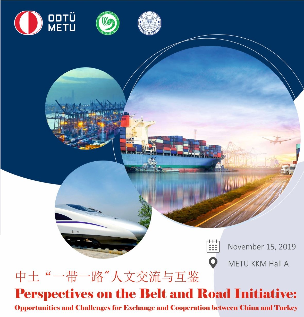 PERSPECTIVES ON THE BELT  AND ROAD INITIATIVE: OPPORTUNITIES AND CHALLENGES FOR EXCHANGE AND  COOPERATION BETWEEN CHINA AND TURKEY